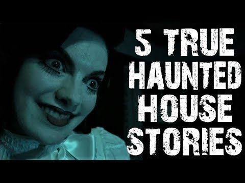 5 TRUE Terrifying & Creepy Haunted House Horror Stories To Fuel Your