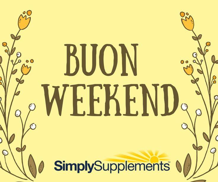 Buon fine settimana!
