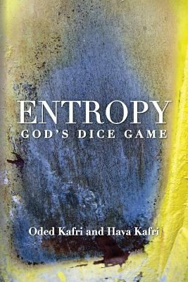 """Entropy : God's dice game / The book describes the historical evolution of the understanding of entropy, alongside the biographies of the scientists who contributed to its definition and exploration of its effects in exact sciences, communication theory, economy and sociology."" by Oded Kafri & Hava Kafri"