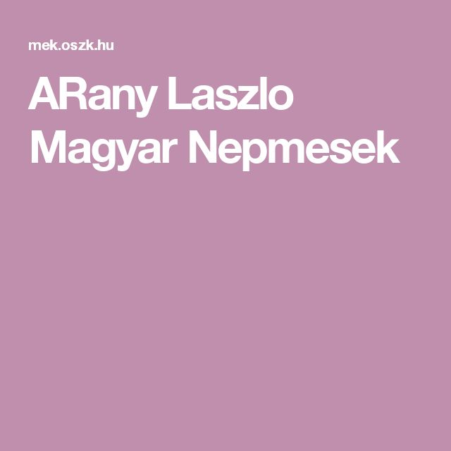 ARany Laszlo Magyar Nepmesek