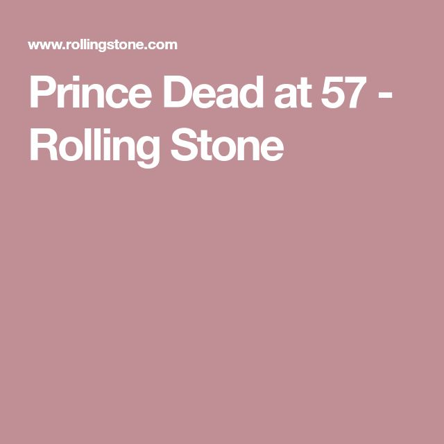 Prince Dead at 57 - Rolling Stone