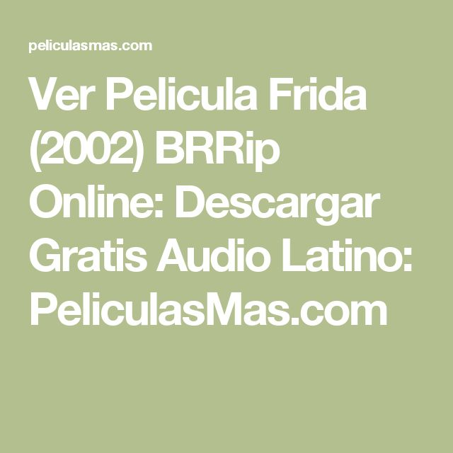 Ver Pelicula Frida (2002) BRRip Online: Descargar Gratis Audio Latino: PeliculasMas.com