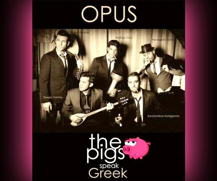 THE PIGS EVOLUTION @ OPUS