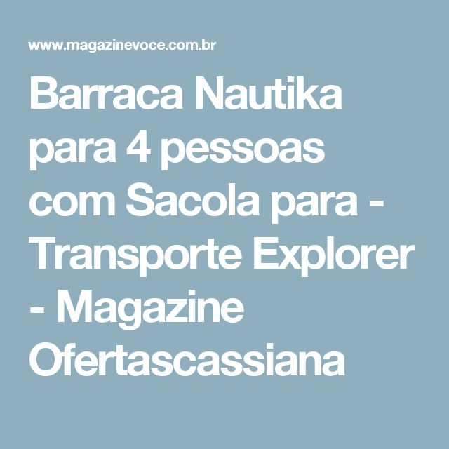 Barraca Nautika para 4 pessoas com Sacola para - Transporte Explorer - Magazine Ofertascassiana