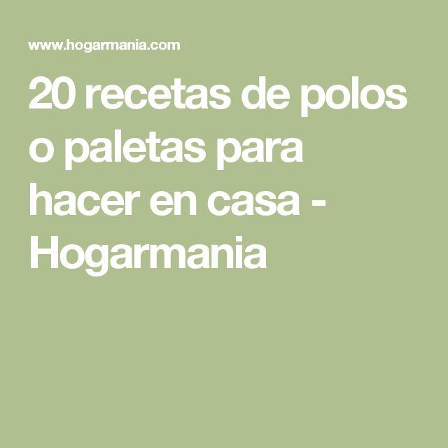 20 recetas de polos o paletas para hacer en casa - Hogarmania