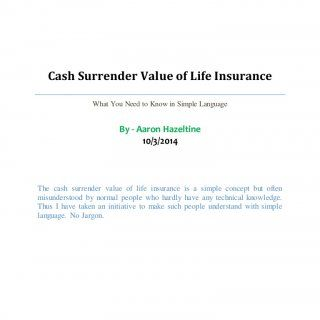 SECURE SENIOR LIFE INSURANCE Cash Surrender Value of Life Insurance What You Need to Know in Simple Language By - Aaron Hazeltine 10/3/2014 The cash surrend. http://slidehot.com/resources/cash-surrender-value-of-life-insurance-definition-and-concept.14627/