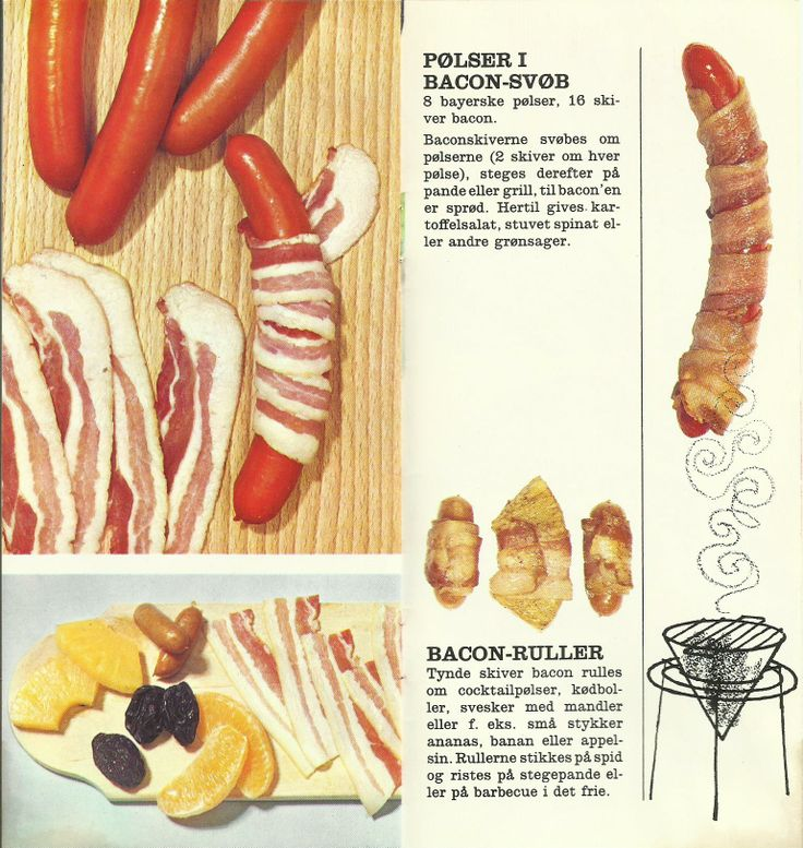 1.  Pølser i bacon-svøb.   2.  Bacon-ruller.