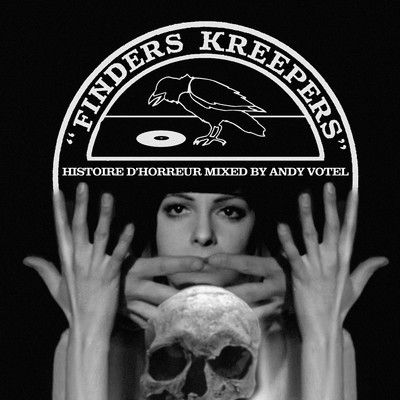 """Finders Kreepers' """"Histoire d' Horreur"""", a mix by AndyVotel."""