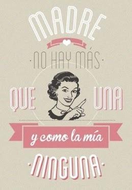 """Madre no hay más que una, y como la mía ninguna. Haz click en """"me gusta"""" si estás de acuerdo con la frase. ¡Feliz día de la madre! #FelizDiaDeLaMadre #MothersDay #momsday"""