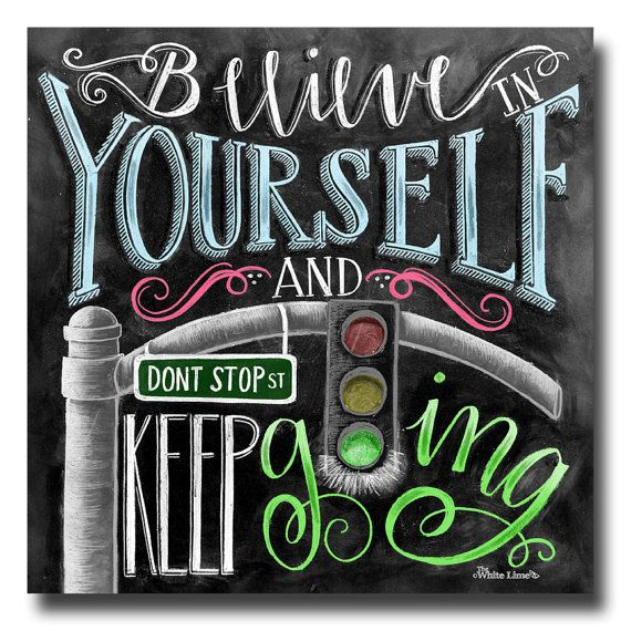 Believe In Yourself, Chalk Art, Chalkboard Art, Inspirational Quote, Motivational Quote, Keep Going, You Can Do It, Office Art