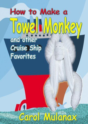 How to Make a Towel Monkey and other Cruise Ship Favorites by Carol Mulanax http://www.amazon.com/dp/0978747704/ref=cm_sw_r_pi_dp_Qrg3vb0H4WCFK