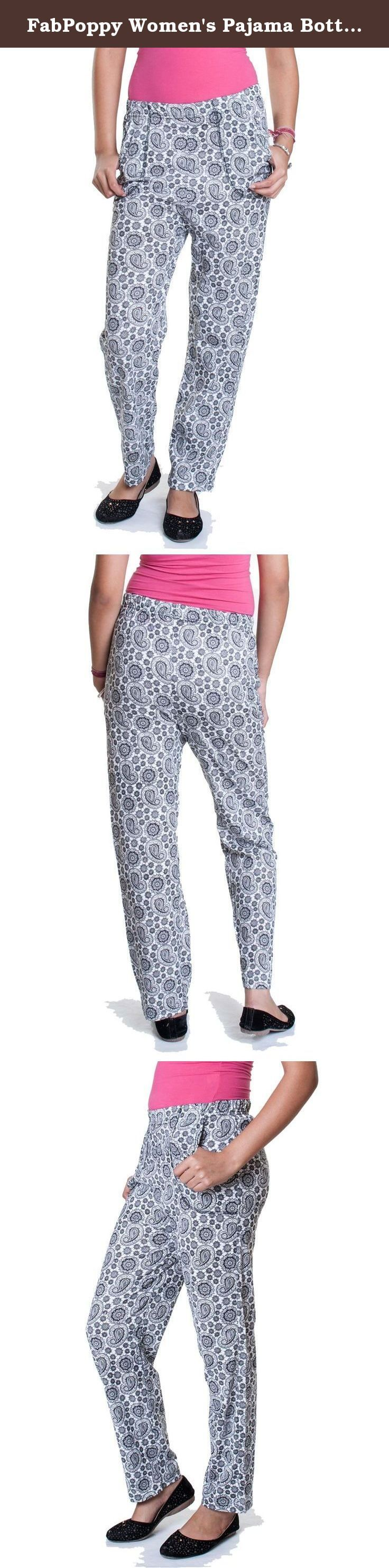 FabPoppy Women's Pajama Bottom (Medium). FabPoppy brings you a fresh trend in pajamas. Our printed cotton pajamas will offer you a cool and refreshing looking in nightwear pajamas. This Indian ethnic printed pajama bottom is a wonderful addition to your wardrobe and will match with any colored top. Wear our cotton pajamas sleepwear and look stylish and trendy!.