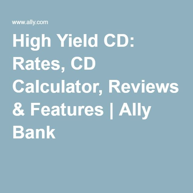 High Yield CD: Rates, CD Calculator, Reviews & Features | Ally Bank
