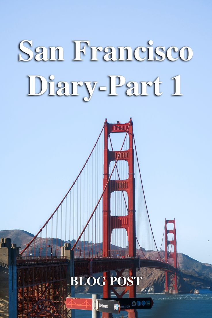 Blog post - San Francisco Diary part 1