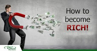 IFCMARKETS. Blog:  How to become rich today!Well, many of you when s...