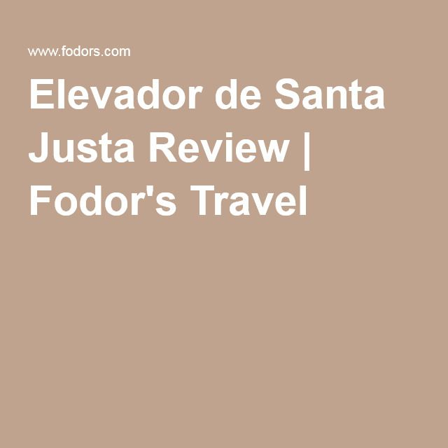 Elevador de Santa Justa Review | Fodor's Travel