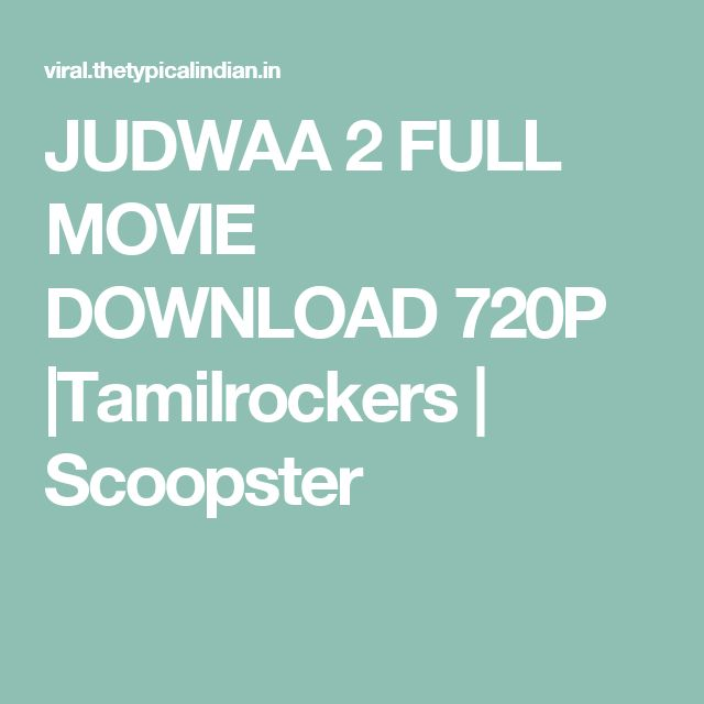 JUDWAA 2 FULL MOVIE DOWNLOAD 720P |Tamilrockers | Scoopster