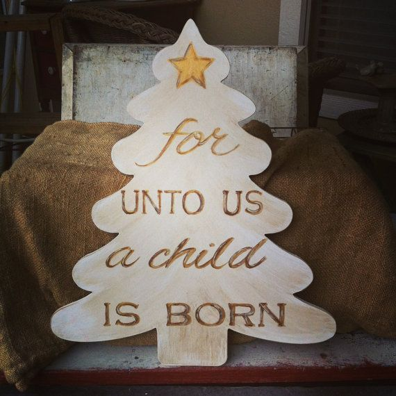 For Unto Us A Child Is Born Wood Christmas Tree Hand
