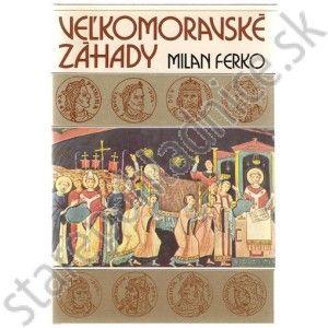 Veľkomoravské záhady, Milan Ferko