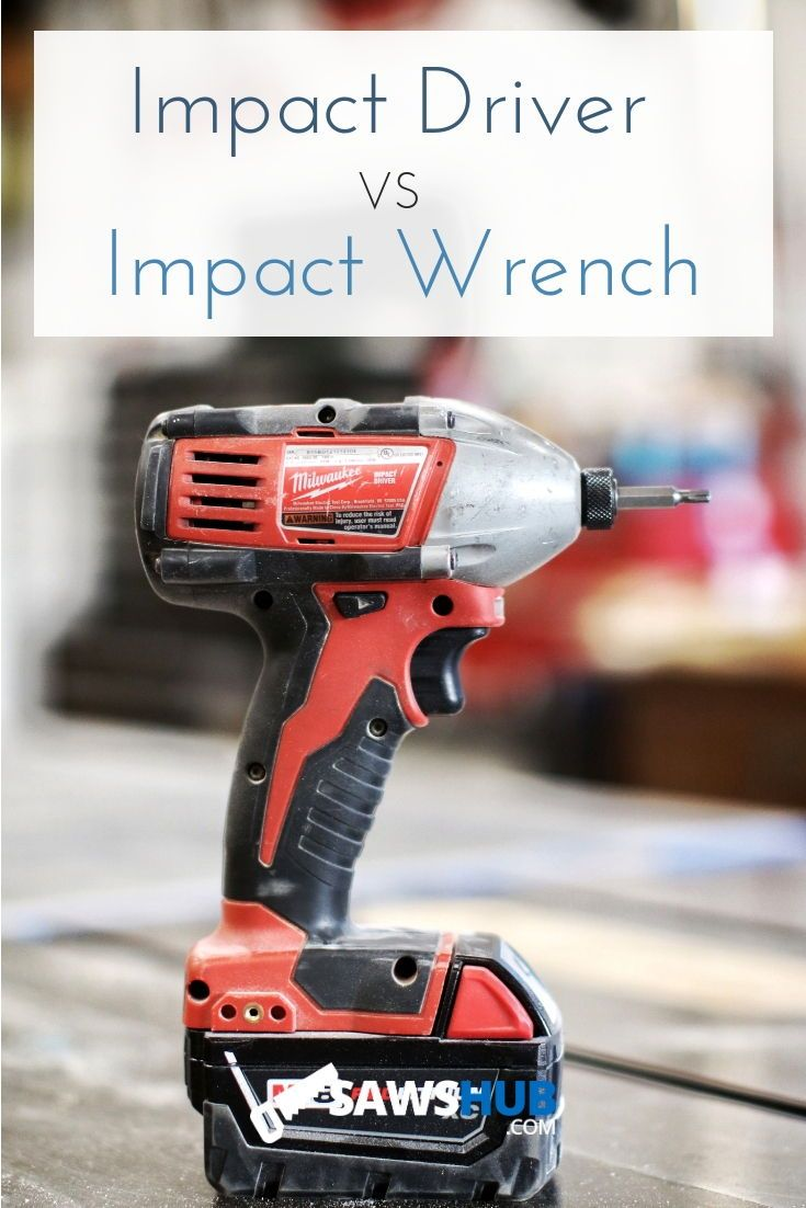 Impact Driver Vs Impact Wrench Woodworking Projects Diy Impact