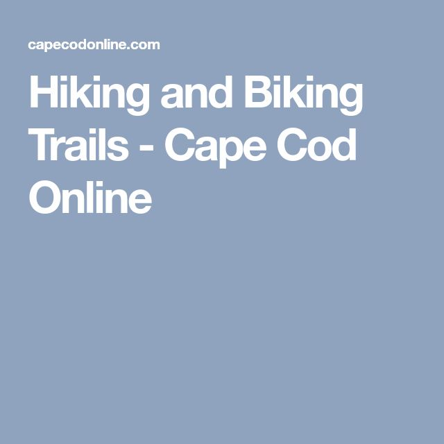 Hiking and Biking Trails - Cape Cod Online