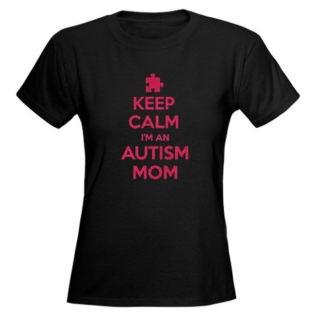 Keep Calm I'm An Autism Mom Women's Dark T-Shirt (cafepress)