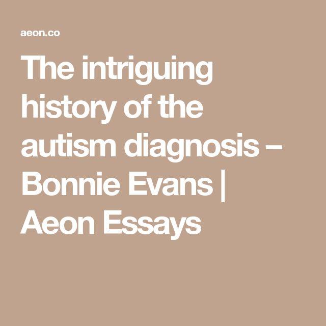 best autism diagnosis ideas autism facts facts  the intriguing history of the autism diagnosis bonnie evans aeon essays