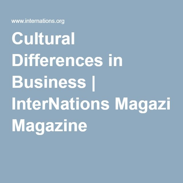 "the cultural differences in business communication The american business culture is the most ""task-oriented"" in the world, says meyer that means it's common business practice, at least among colleagues, to take shortcuts like avoiding."