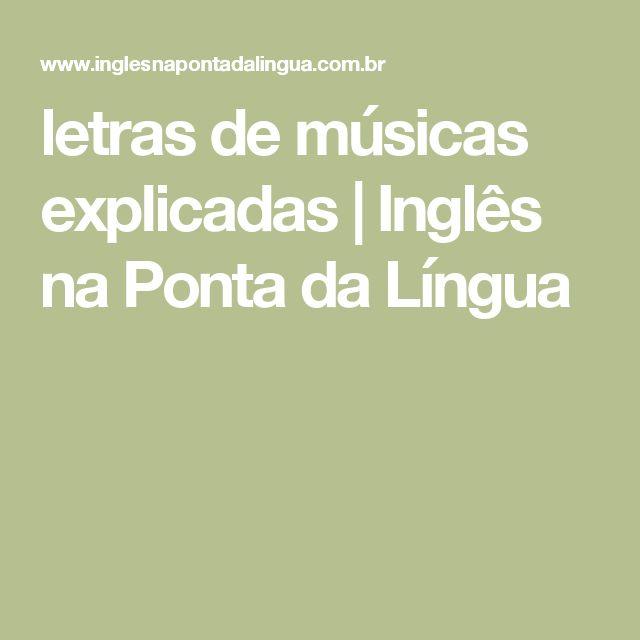 letras de músicas explicadas   Inglês na Ponta da Língua