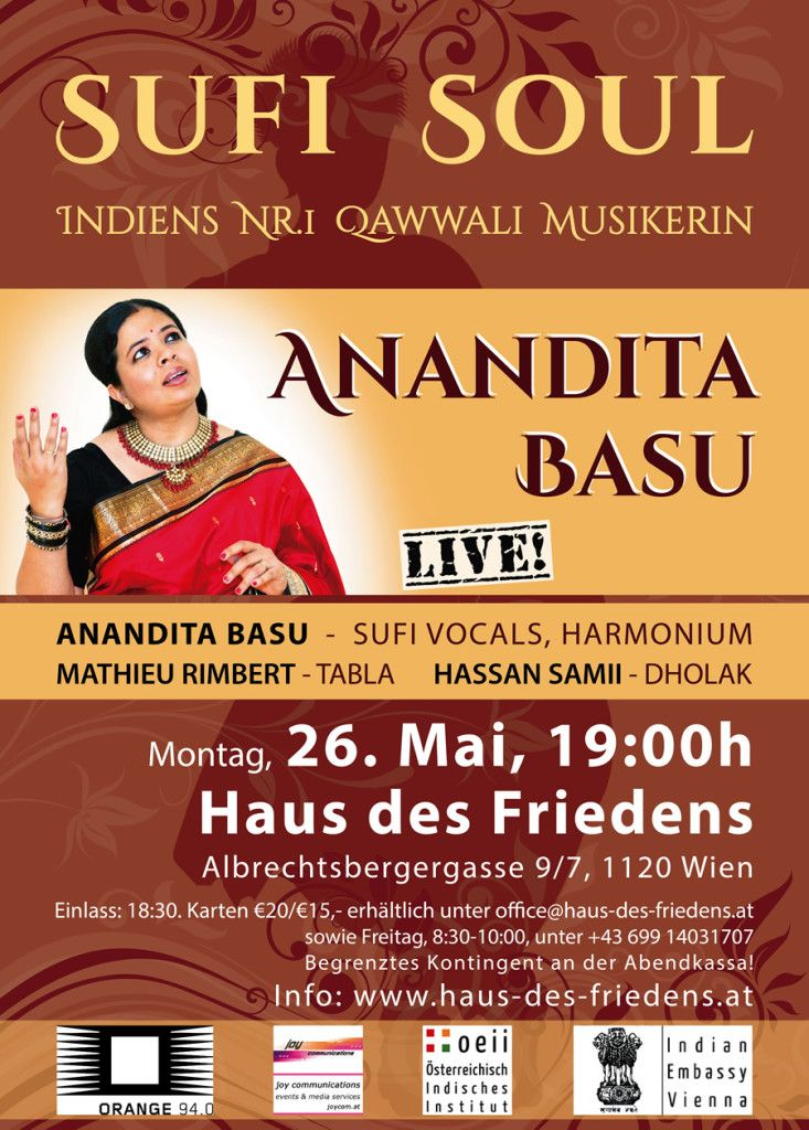 SUFI SOUL WITH ANANDITA BASU – LIVE // » MAY 26, 2014, 19:00  (entrance: 18:30) – VIENNA HAUS DES FRIEDENS, Albrechtsbergergasse 9/7, 1120 WIEN TICKETS: EUR 15,- / EUR 20,- » +43 699 14031707 // limited number of seats! Infos: www.haus-des-friedens.at