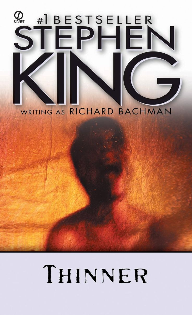 """Thinner"", Stephen King, published under the pseudonym of Richard Bachman, 1984"
