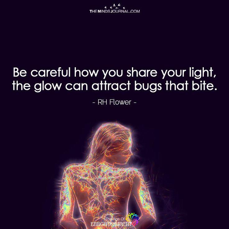Be Careful How You Share Your Light - https://themindsjournal.com/careful-share-light/