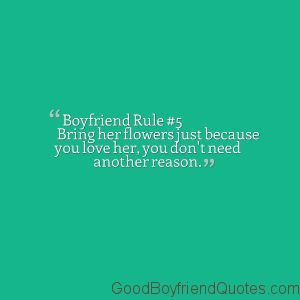 Boyfriend Rule #5 - Because You Love Her - Good Boyfriend Quotes