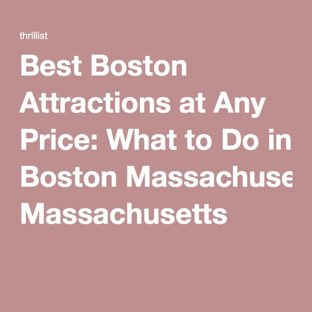 Best Boston Attractions at Any Price: What to Do in Boston Massachusetts