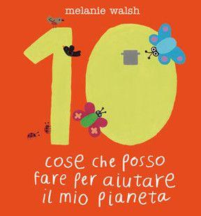 10 cose che posso fare per aiutare il mio pianeta | EDITORIALE SCIENZA