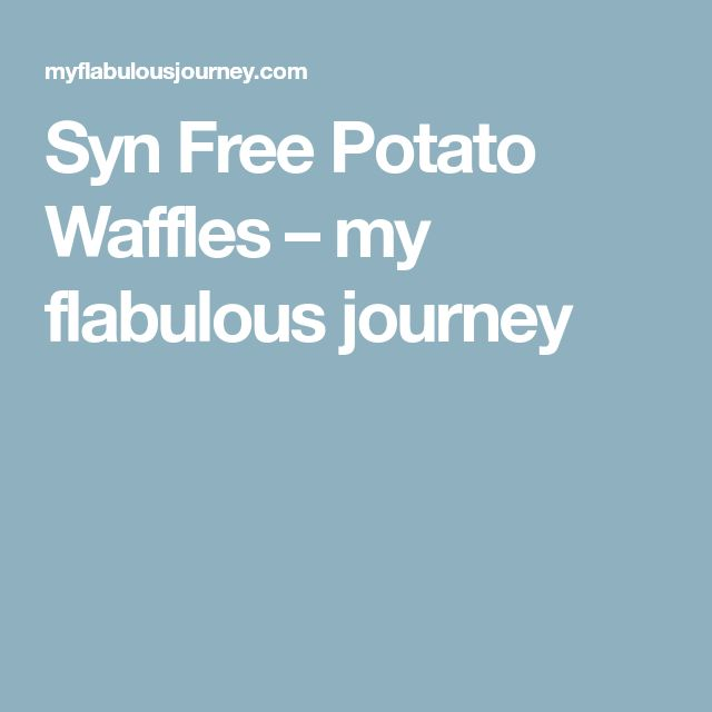 Syn Free Potato Waffles – my flabulous journey