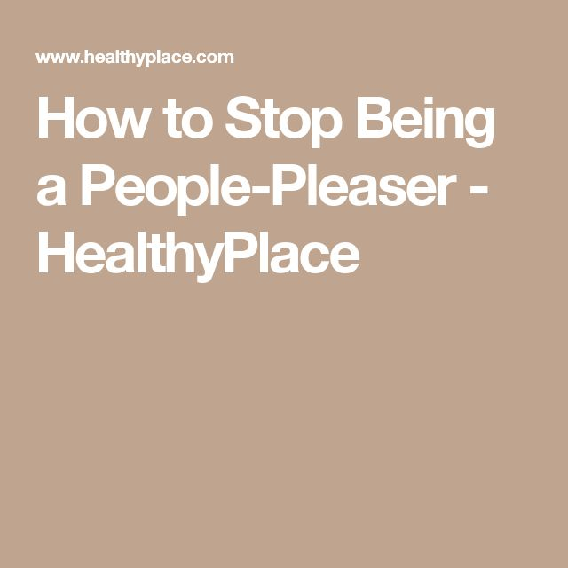 How to Stop Being a People-Pleaser - HealthyPlace