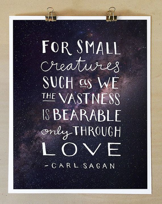 For small creatures such as we the vastness is bearable only through love. - Carl Sagan ............................................................................................  ▶ ITEM DESCRIPTION • 5 x 7, 8 x 10, or 11 x 14 print of an original illustration by Caitlin Hansen • Print includes small white border, ready for framing (frame not included) • Professionally printed in Portland, Oregon on heavyweight, matte white paper (100 lb) with archival quality inks • Please note that…