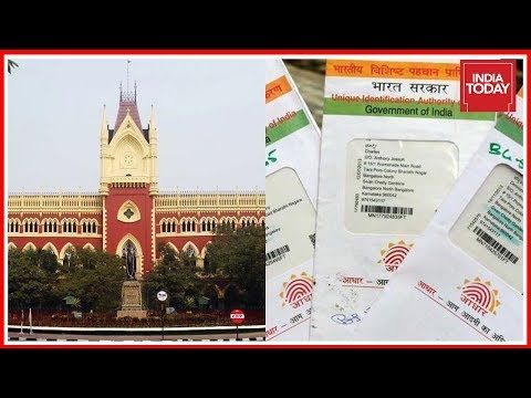Calcutta HC Asks Center Why So Many Hardships Over Getting Aadhaar India Today