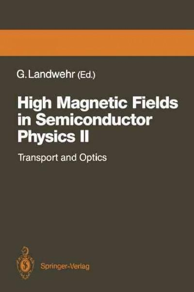 High Magnetic Fields in Semiconductor Physics II: Transport and Optics, Proceedings of the International Conferen...