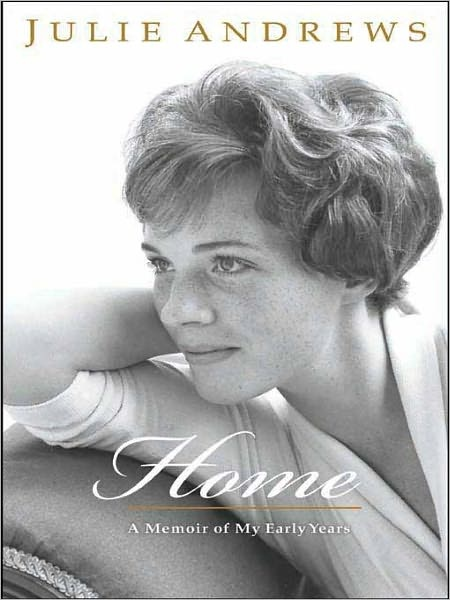 Home: A Memoir of My Early Years. I love Julie Andrews so much!!!