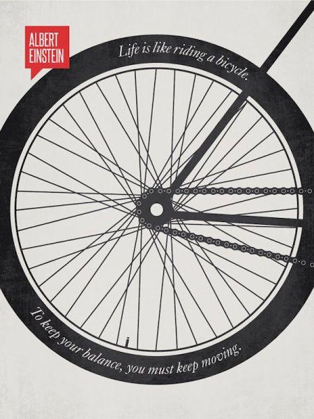 """Aforismi illustrati in chiave minimal: un'idea del designer Ryan McArthur - Focus.it Nell'immagine: """"La vita è come andare in bicicletta. Se vuoi stare in equilibrio, devi continuare a muoverti"""" (Albert Einstein, fisico e filosofo tedesco naturalizzato USA, Premio Nobel per la Fisica, 1879-1955)."""