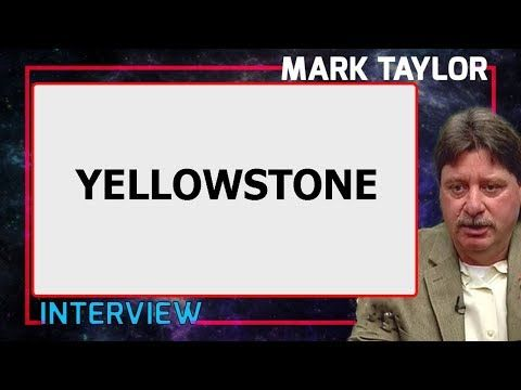 2) Mark Taylor Prophecy April 26 2018 — YELLOWSTONE — Mark