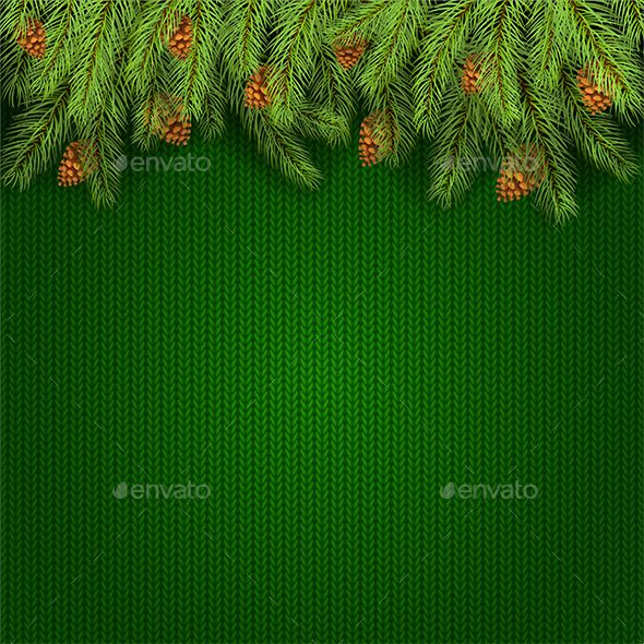 Christmas Green Knitted Background And Fir Tree Branches Tree Branches Christmas Vectors Fir Tree