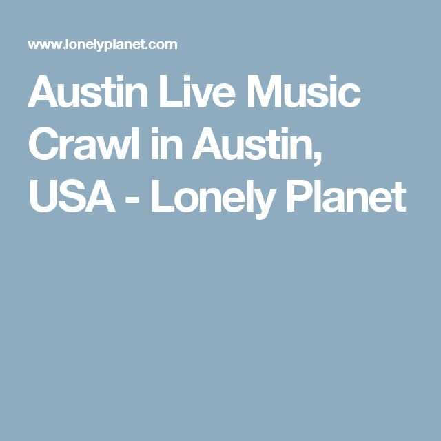 Austin Live Music Crawl in Austin, USA - Lonely Planet