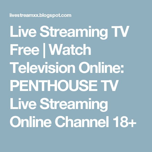 Live Streaming TV Free | Watch Television Online: PENTHOUSE TV Live Streaming Online Channel 18+