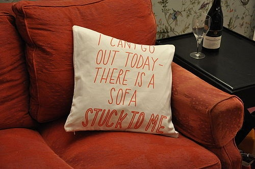i cant go out today, theres a sofa stuck to me... @Shannon Swanson does this sound like us or what?!? haha