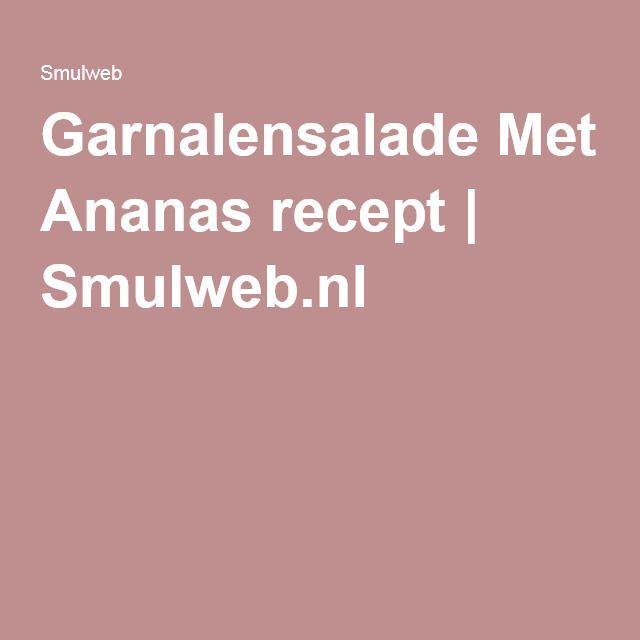 Garnalensalade Met Ananas recept | Smulweb.nl