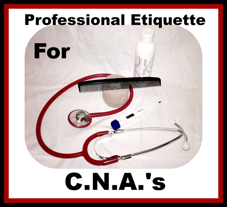 Professional Etiquette for The Certified Nurse's Aide