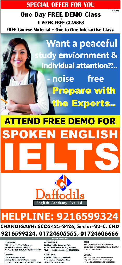 Special OFFER for You. One Day FREE DEMO Class for IELTS,SPOKEN ENGLISH, Interview Preparation,TOEFL + 1 WEEK FREE CLASSES + FREE Course Material + One to One Interactive Class. Only at Daffodils English Academy, Call Now for Details 9216599324